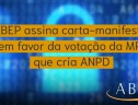 ABEP assina carta-manifesto em favor da votação da MP que cria ANPD